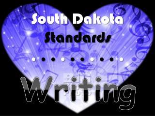 South Dakota  Standards .  . .  .  . .  .  . .  .