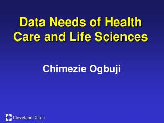 Data Needs of Health Care and Life Sciences