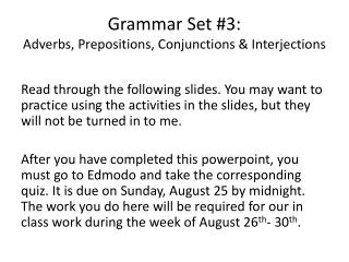 Grammar Set  #3: Adverbs, Prepositions, Conjunctions & Interjections