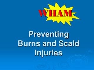 Preventing Burns and Scald Injuries