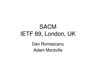 SACM IETF  89, London, UK