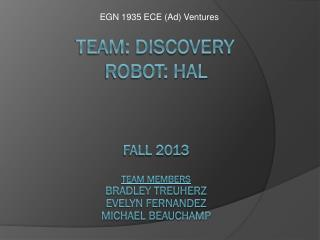Team: Discovery	 Robot: Hal