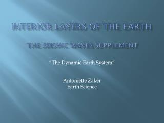 Interior Layers of the  Earth  the seismic waves supplement