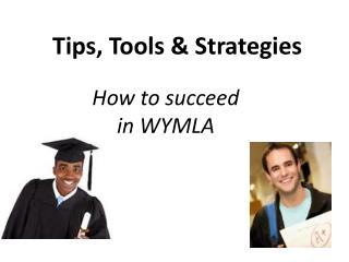 Tips, Tools & Strategies