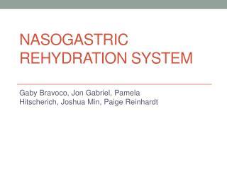 Nasogastric Rehydration System