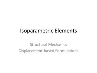 Isoparametric  Elements