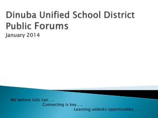 Dinuba Unified School District Public  Forums January 2014
