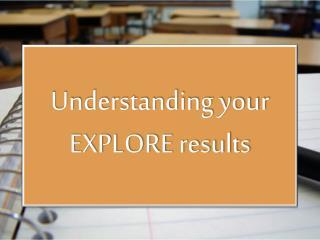 Understanding your EXPLORE results