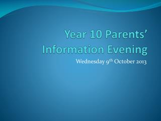 Year 10 Parents� Information Evening