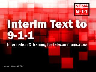 Interim  Text to 9 - 1 - 1