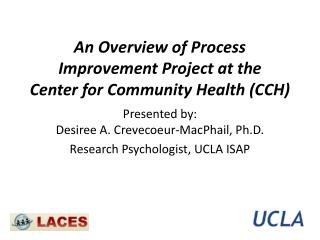 An Overview of Process Improvement Project at the  Center for Community Health (CCH)