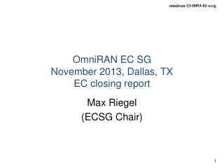 OmniRAN EC SG  November 2013 ,  Dallas, TX EC closing report