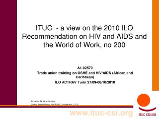 ITUC  - a view on the 2010 ILO Recommendation on HIV and AIDS and the World of Work, no 200