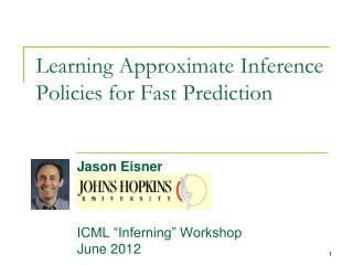 Learning Approximate Inference Policies for Fast Prediction