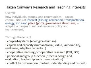 Flaxen Conway's Research and Teaching Interests