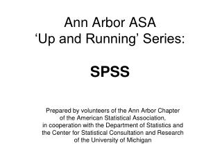 Ann Arbor ASA 'Up and Running' Series: SPSS