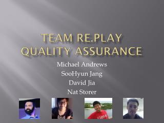 TEAM  Re.PlAY Quality Assurance