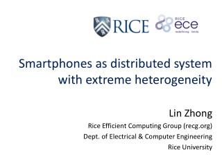 Smartphones  as distributed  system with extreme heterogeneity