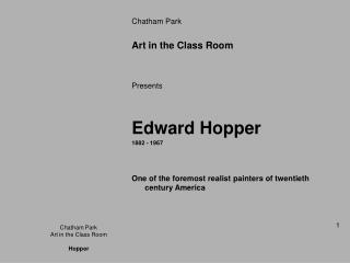 Chatham Park Art in the Class Room  Presents  Edward Hopper 1882 - 1967