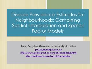 Peter  Congdon , Queen Mary University of London p.congdon@qmul.ac.uk