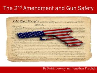 The 2 nd  Amendment and Gun Safety