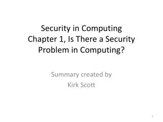 Security in Computing Chapter 1, Is There a Security Problem in Computing?
