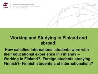 Working and Studying in  Finland and abroad: