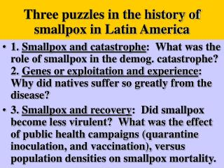 Three puzzles in the history of smallpox in Latin America