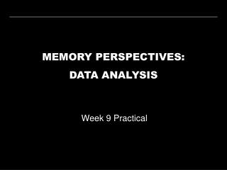 MEMORY PERSPECTIVES: DATA ANALYSIS