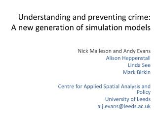 Understanding and preventing crime:  A new generation of simulation models
