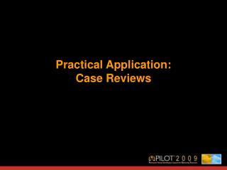 Practical Application: Case Reviews