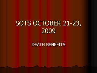 SOTS OCTOBER 21-23, 2009