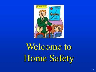 Welcome to  Home Safety