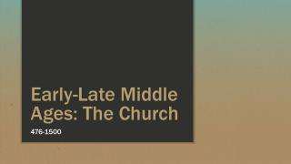 Early-Late Middle Ages: The Church