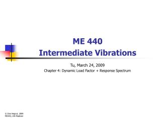 ME 440 Intermediate Vibrations