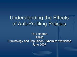 Understanding the Effects of Anti-Profiling Policies