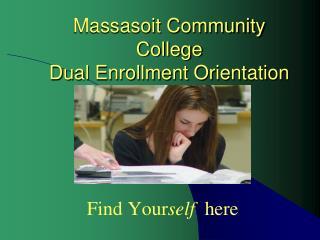 Massasoit Community College  Dual Enrollment Orientation
