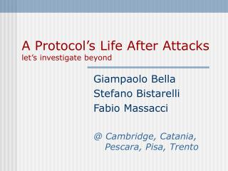 A Protocol's Life After Attacks let's investigate beyond