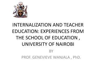 BY  PROF. GENEVIEVE WANJALA , PhD.