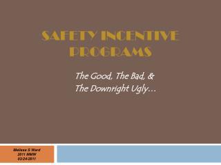 SAFETY INCENTIVE PROGRAMS