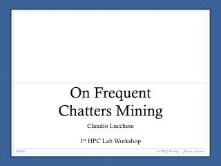 On Frequent  Chatters Mining