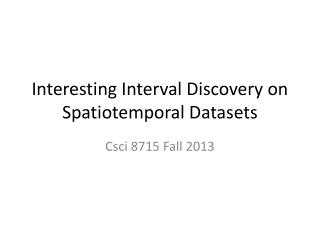 Interesting Interval Discovery on Spatiotemporal Datasets