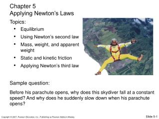 Equilibrium Using Newton�s second law Mass, weight, and apparent weight