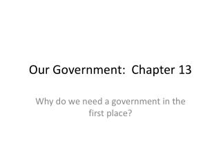 Our Government:  Chapter 13
