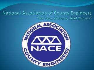 "National Association of County Engineers ""The Voice of County Road Officials"""