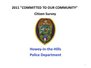 "2011 ""COMMITTED TO OUR COMMUNITY""  Citizen Survey"