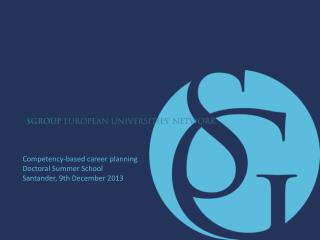 Competency-based career planning Doctoral Summer School  Santander, 9th December 2013