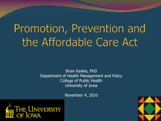 Promotion, Prevention and the Affordable Care Act