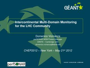 Intercontinental Multi-Domain Monitoring for the  LHC Community
