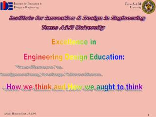 Excellence in Engineering Design Education: How we think and How we aught to think